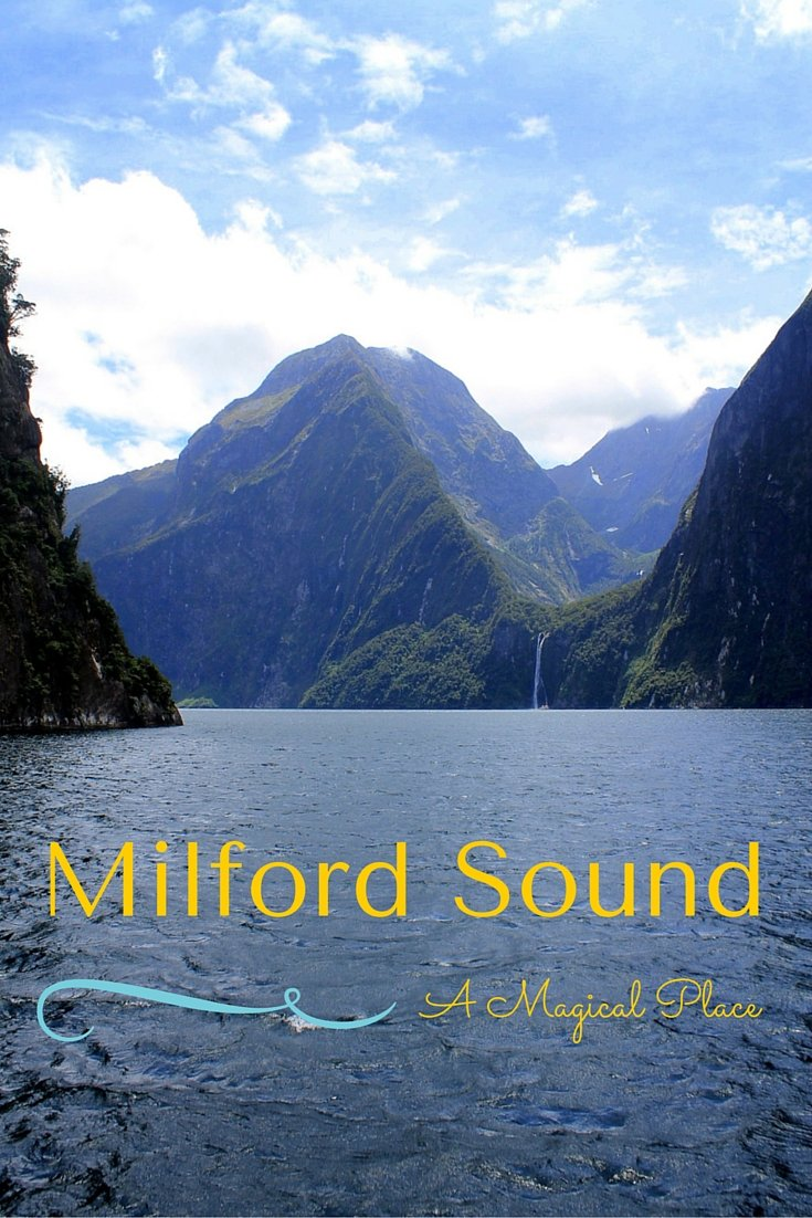 Milford Sound, A Magical Place - New Zealand