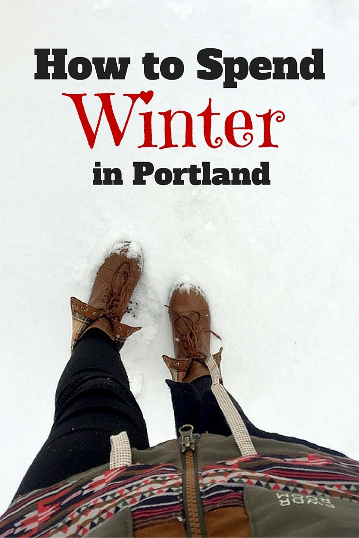How to Spend Winter in Portland, Oregon