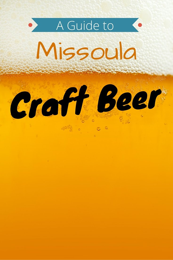 A Guide to Missoula Craft Beer - Montana