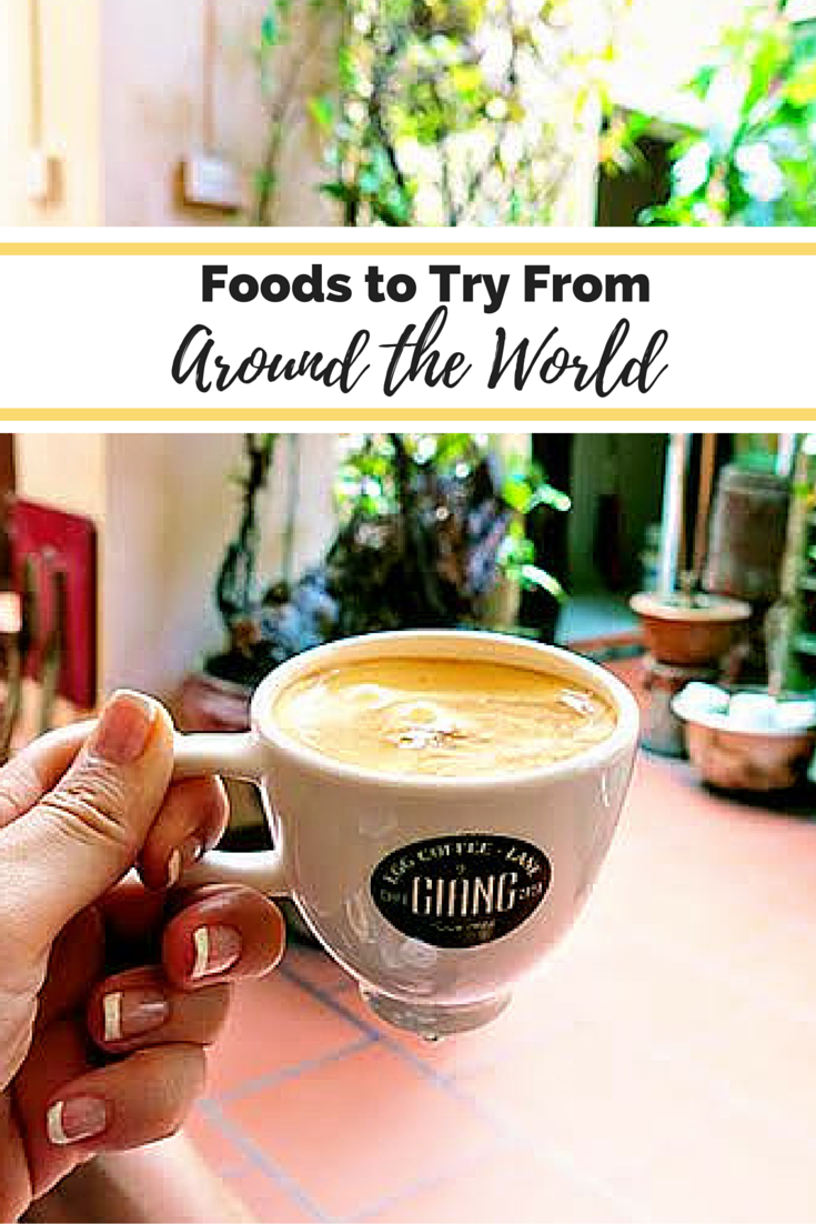 Foods to try From Around the World