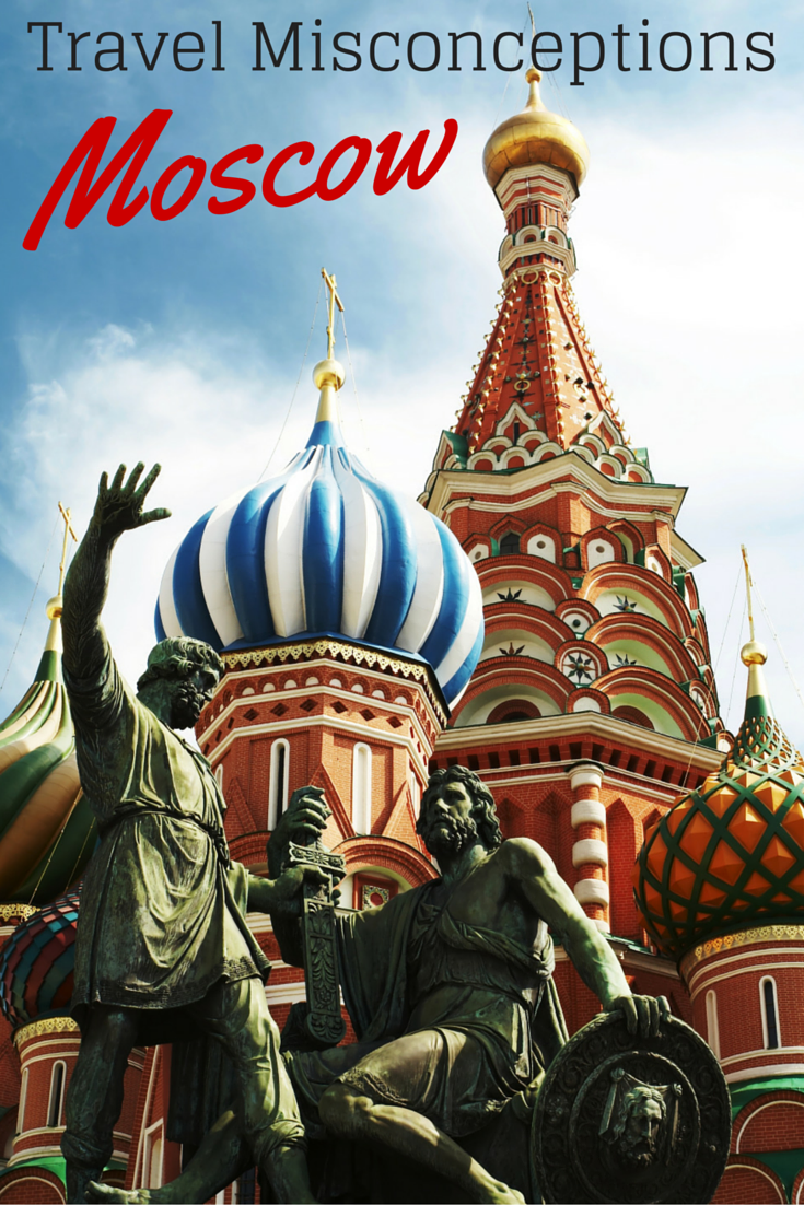 Travel Misconceptions - Moscow, Russia