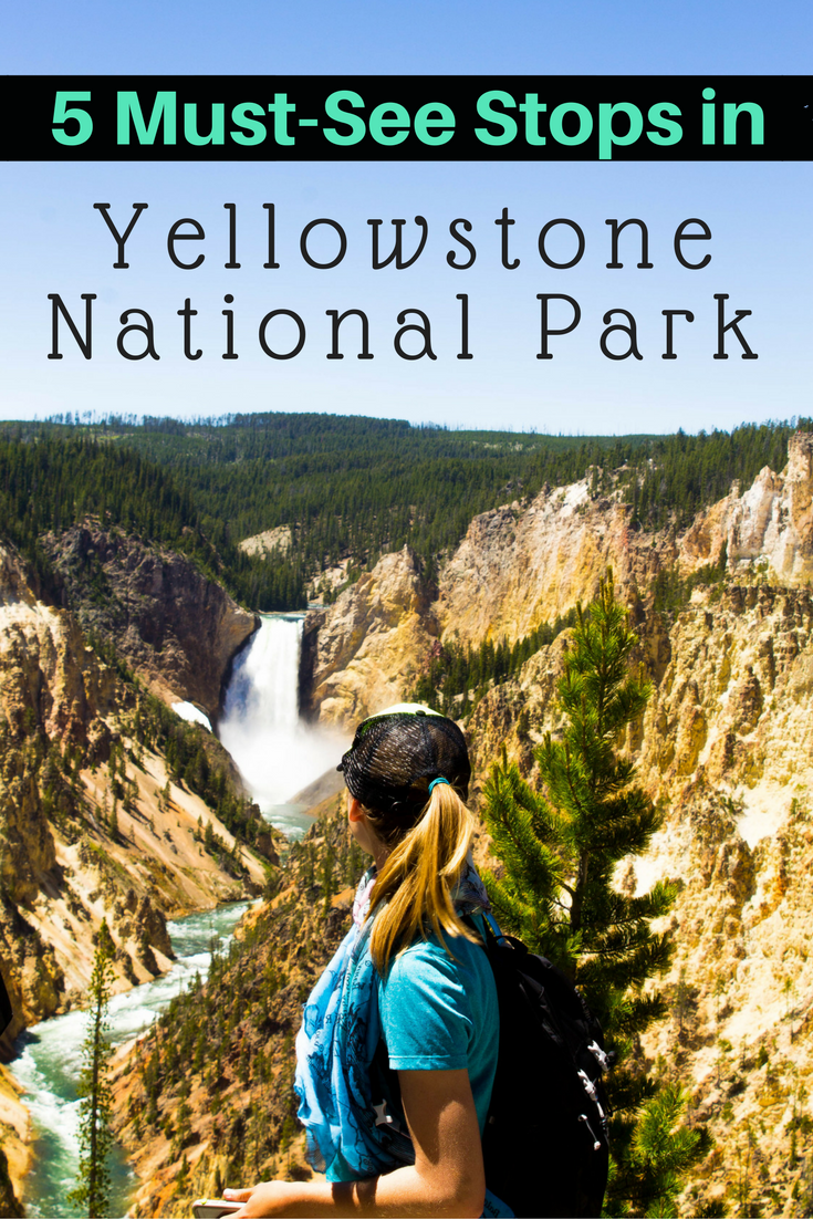5 Must-See Stops in Yellowstone National Park | Adventure Travel | USA