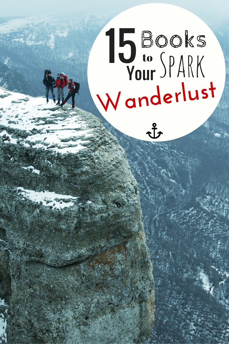 15 Books To Spark Your Wanderlust