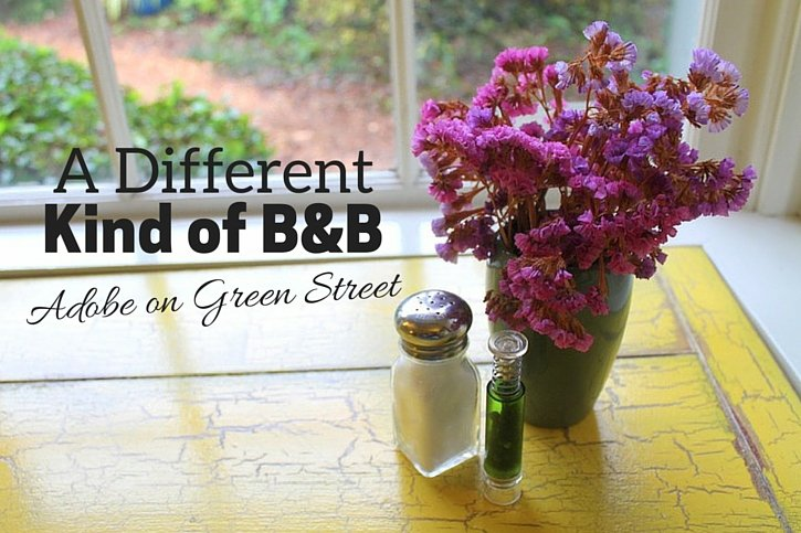 A Different Kind of B&B - Adobe on Green Street - Santa Cruz, California