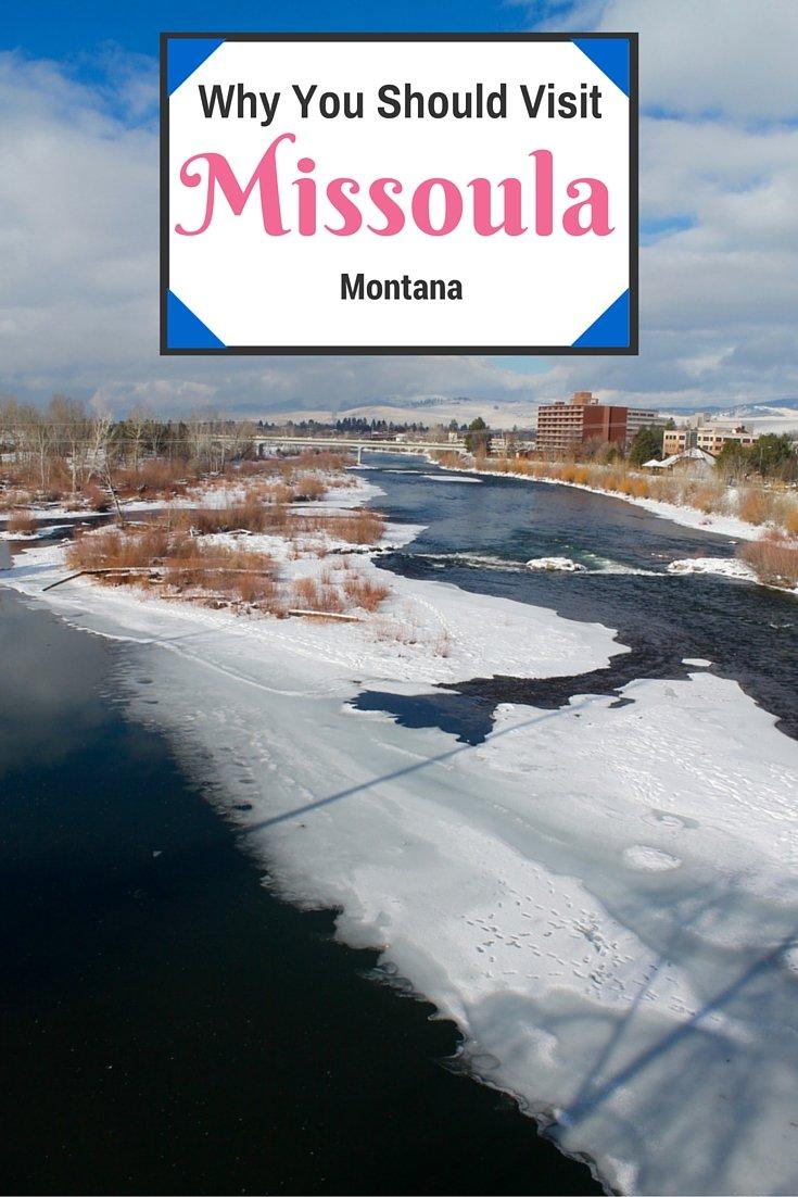 Why You Should Visit Missoula, Montana