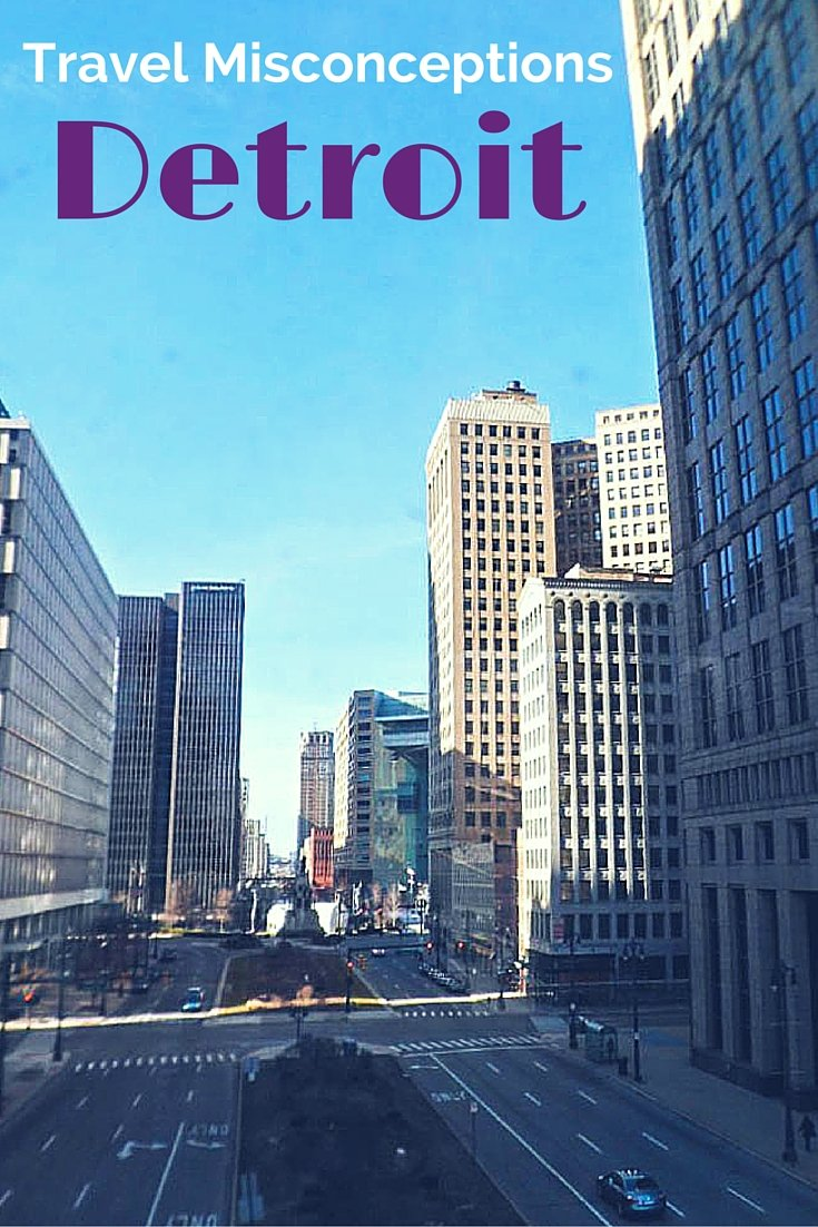 Travel Misconceptions - Detroit, Michigan