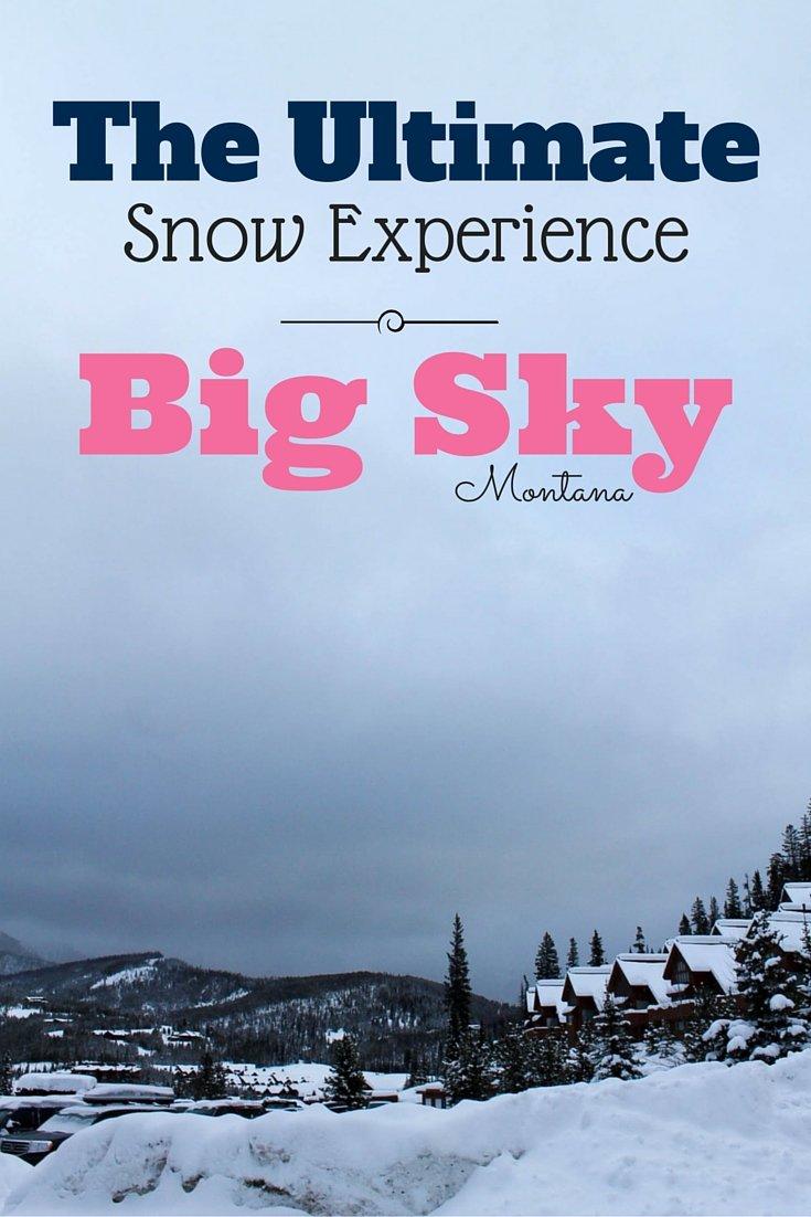 The Ultimate Snow Experience - Big Sky, Montana
