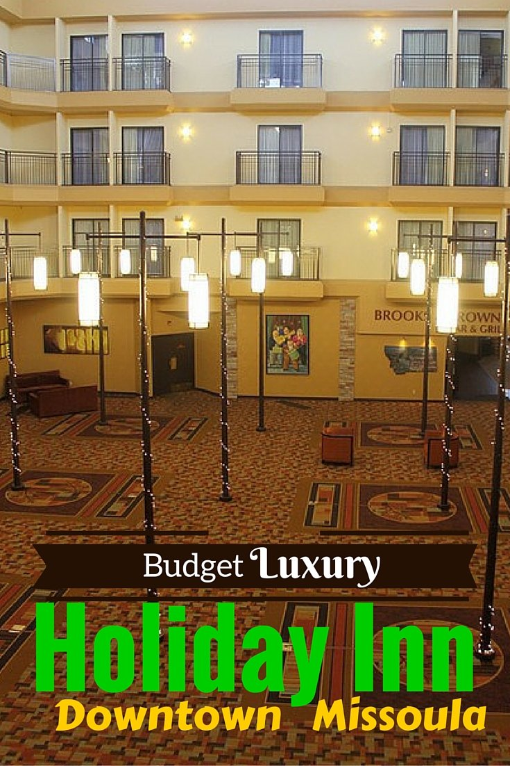Best of Budget Luxury - The Holiday Inn Downtown Missoula