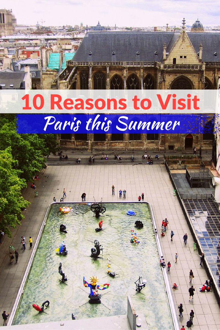 10 Reasons to Visit Paris this Summer!