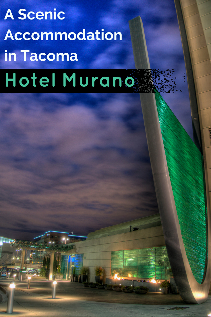 A Scenic Accommodation in Tacoma, Washington - Hotel Murano