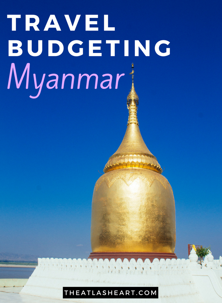 Is Myanmar Expensive? Travel Budgeting for Myanmar | Asia Travel | The Atlas Heart