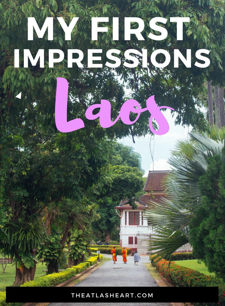 My First Impressions of Laos - Asia Travel - The Atlas Heart