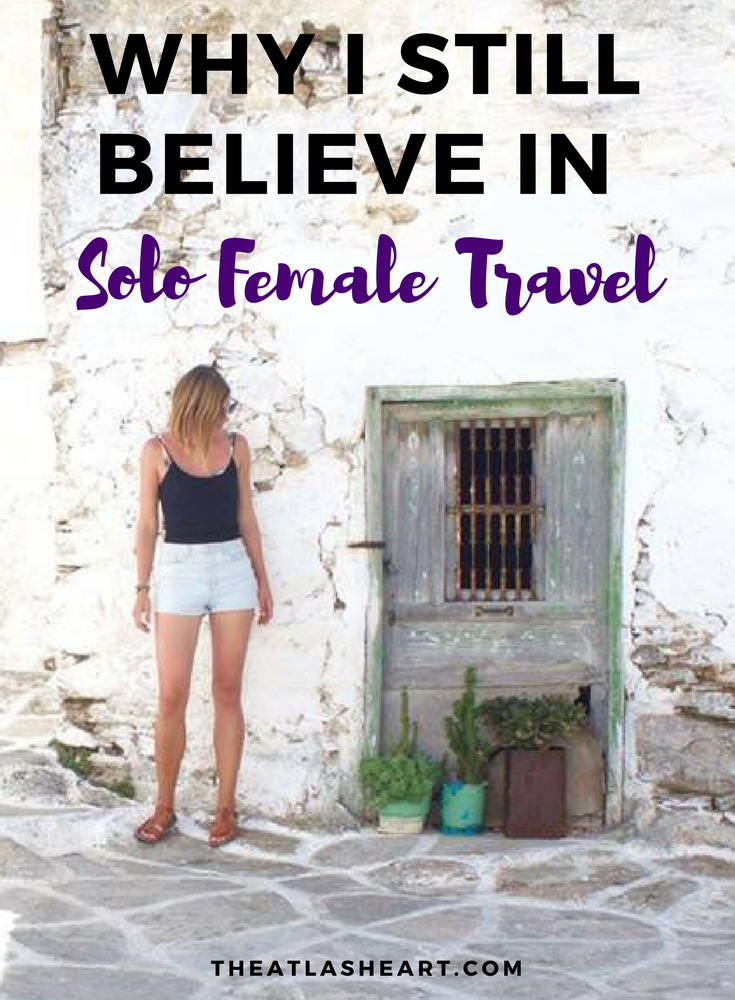 Why I Still Believe in Solo Female Travel | The Atlas Heart