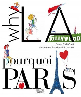 Book Review & Giveaway - Why LA? Pourquoi Paris?