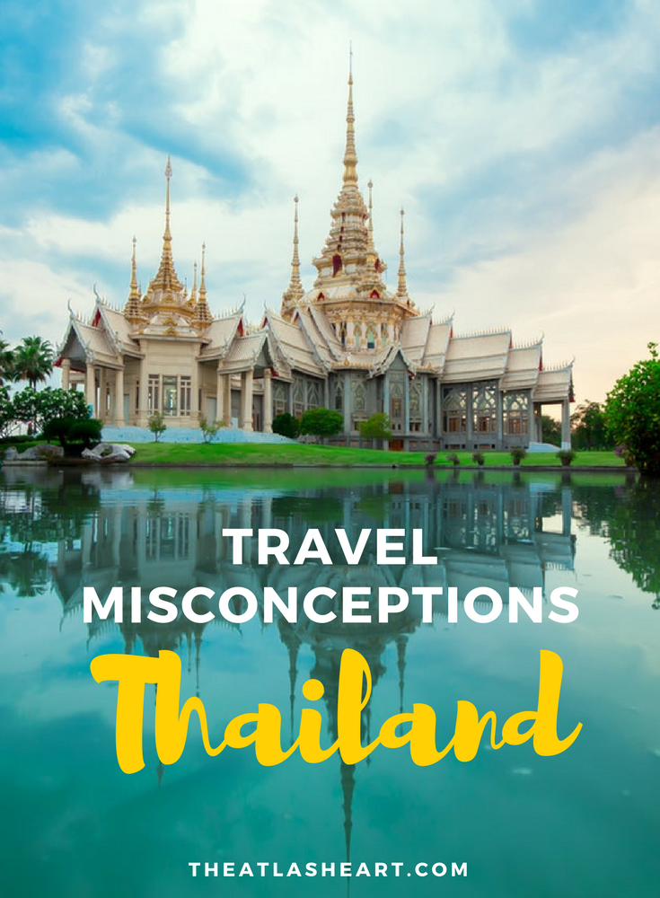 Travel Misconceptions: Thailand | Asia Travel | The Atlas Heart