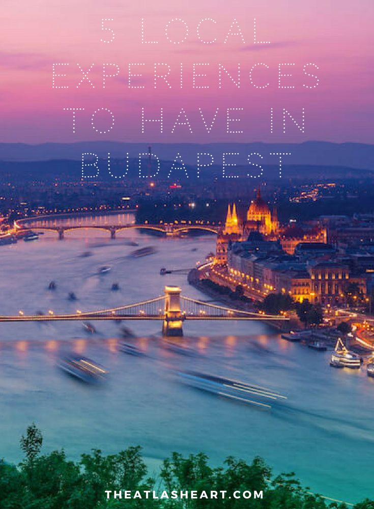 Local Experiences in Budapest, Hungary | The Atlas Heart