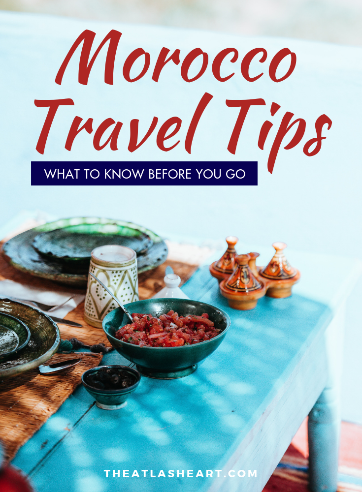 Morocco Travel Tips: What You Should Know Before You Go | The Atlas Heart