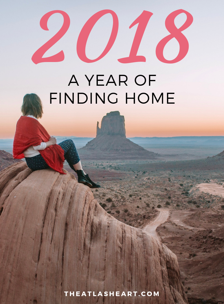 2018, A Year of Finding Home | The Atlas Heart