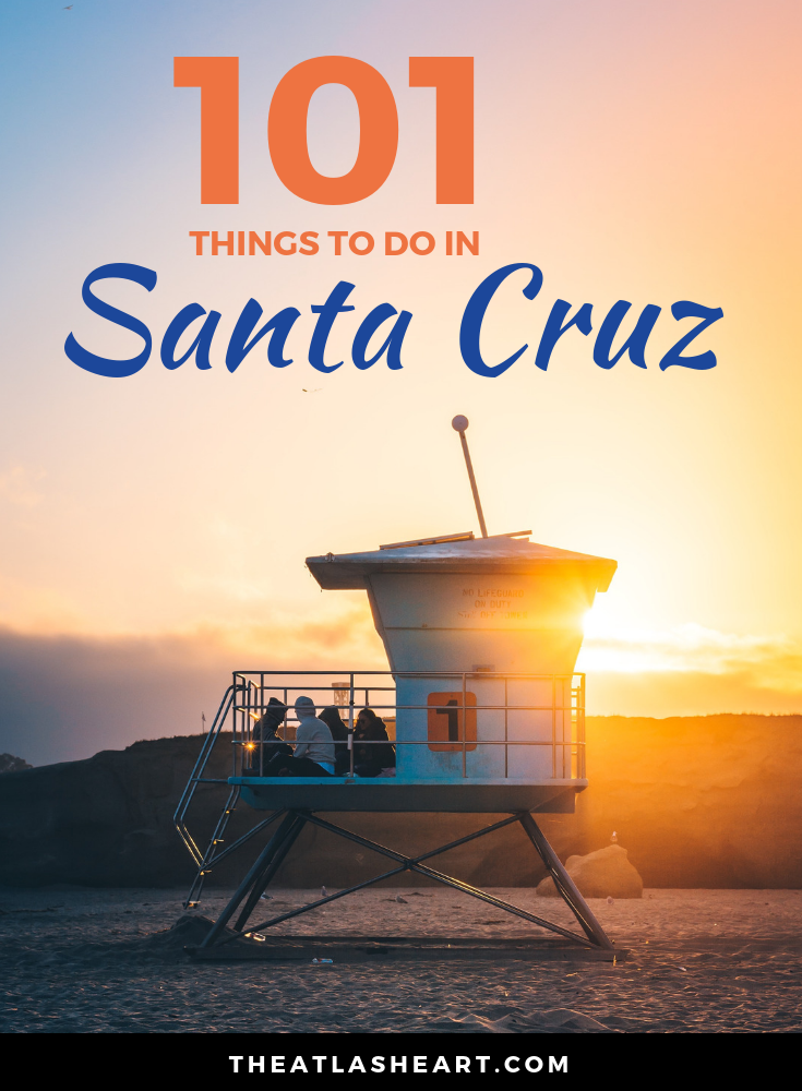 101 Things to do in Santa Cruz - The Atlas Heart