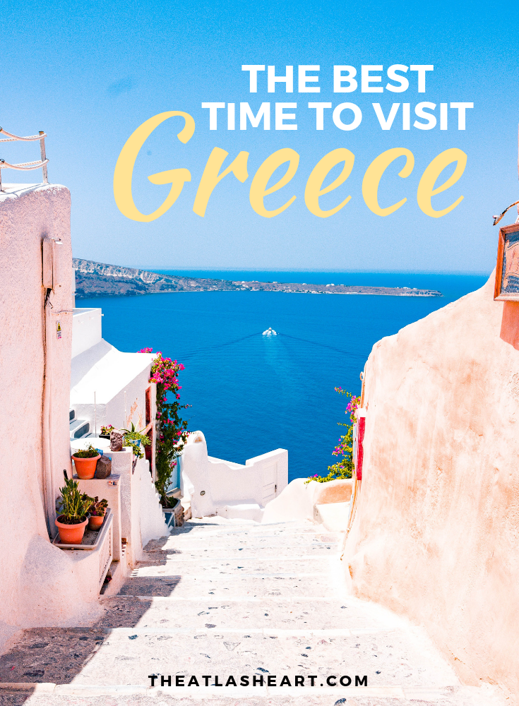 The Best Time to Visit Greece | The Atlas Heart