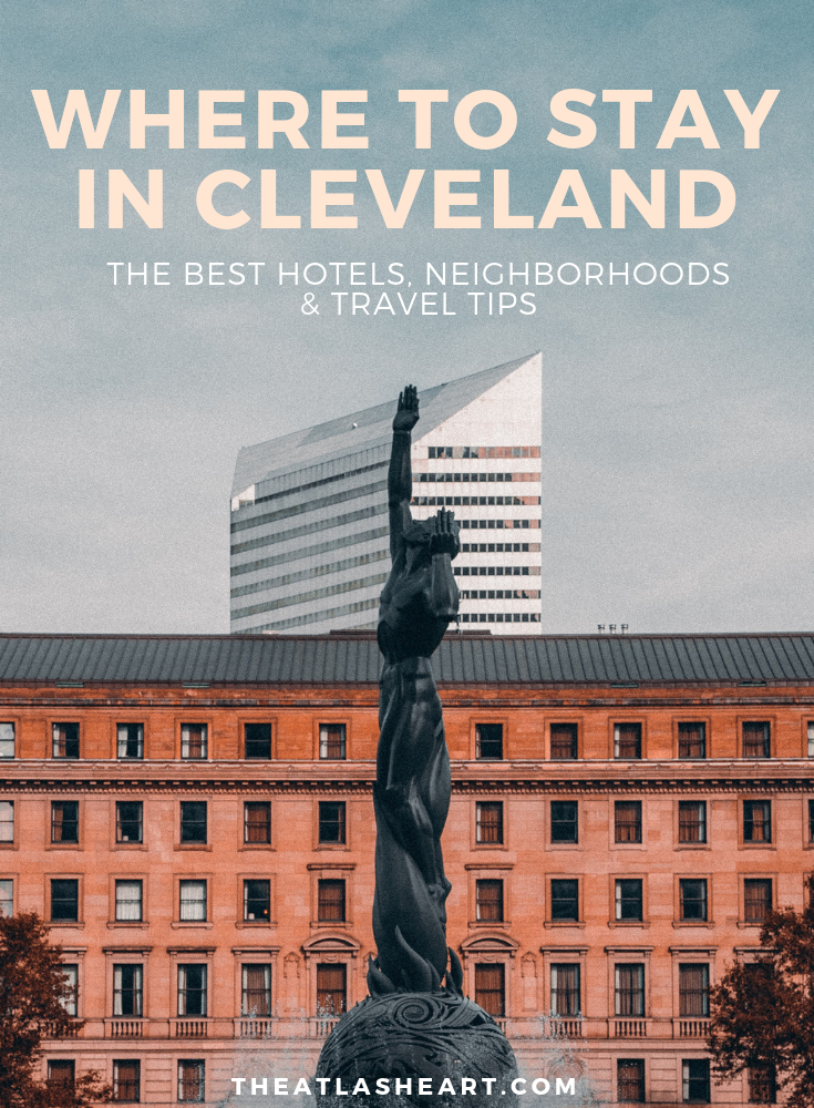 Where to stay in Cleveland | The Atlas Heart