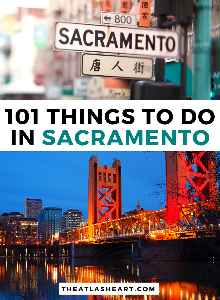101 things to do in Sacramento, California | The Ultimate Bucket List