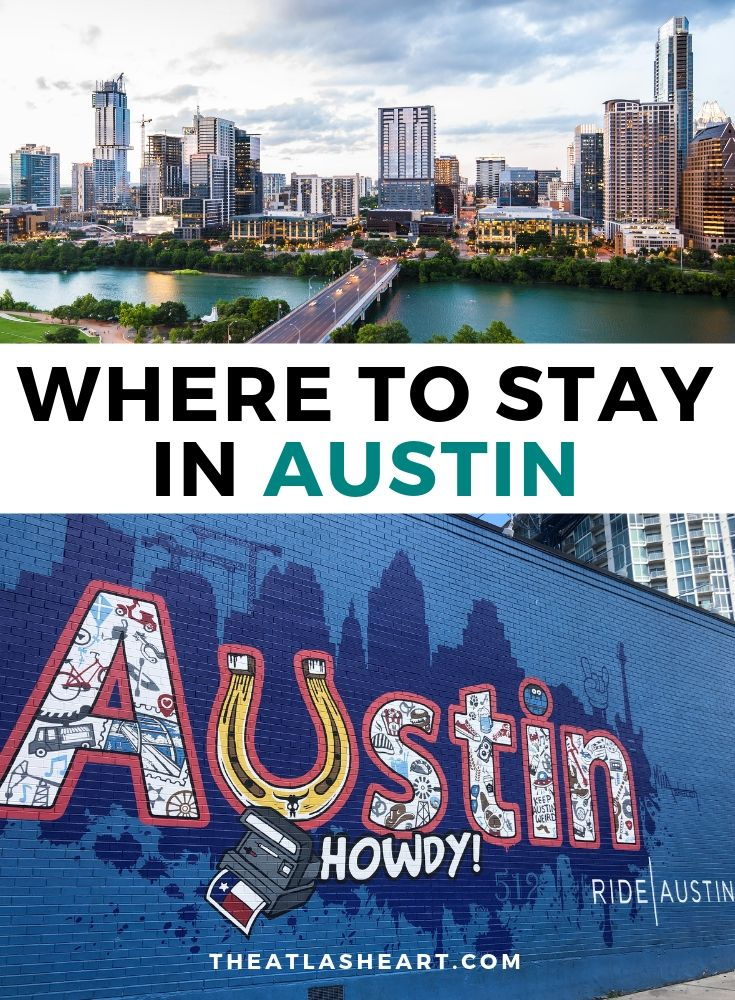 Where to Stay in Austin, Texas | The Atlas Heart