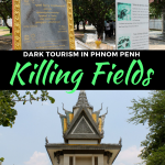 dark tourism in phnom penh - killing fields and genocide museum