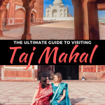 Guide to Visiting the Taj Mahal in Agra, India