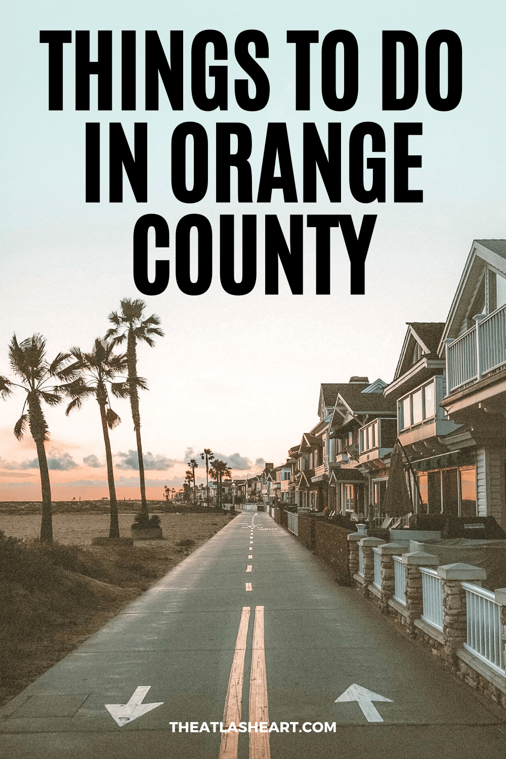 30 Things to do in Orange County, California   The Ultimate Bucket List