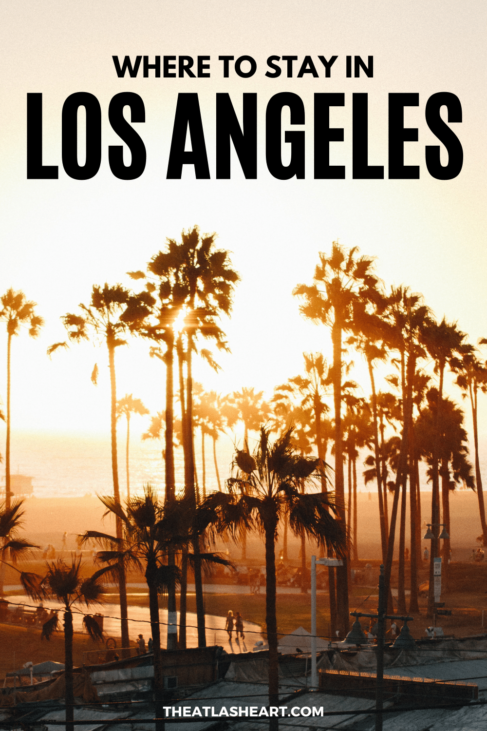 Where to Stay in Los Angeles: Best Hotels, Neighborhoods & Travel Tips