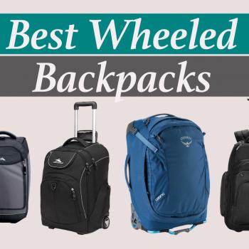 Best Wheeled Backpacks